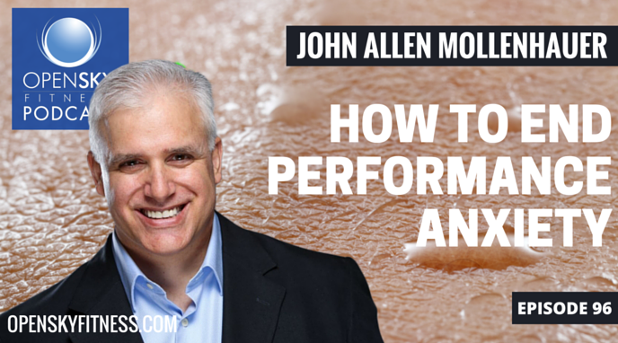 John Allen Mollenhauer: How to End Performance Anxiety