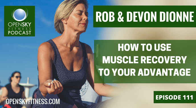 Open Sky Fitness How to Use Muscle Recovery to Your Advantage-Ep. 111