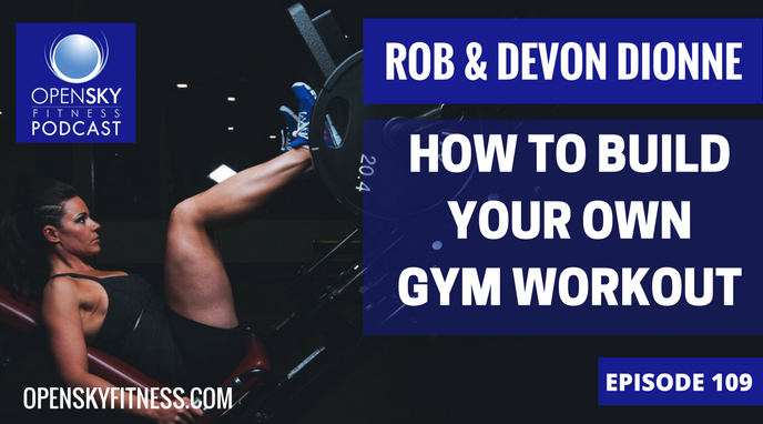 Open Sky Fitness Podcast How to Build Your Own Gym Workout-Ep. 109