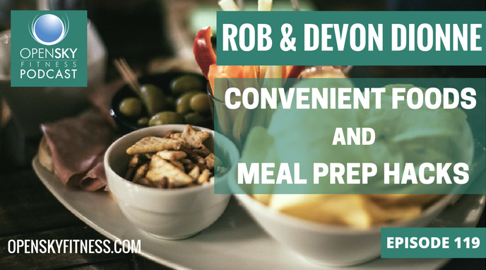 Rob Devon Dionne Open Sky Fitness Convenient Foods and Meal prep hacks