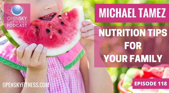 Open Sky Fitness Podcast Michael Tamez Nutrition Tips for Your Family