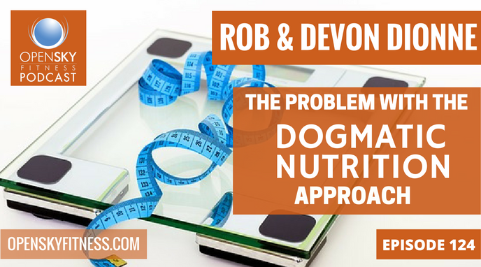 The Problem with the Dogmatic Nutrition Approach Open Sky Fitness Podcast