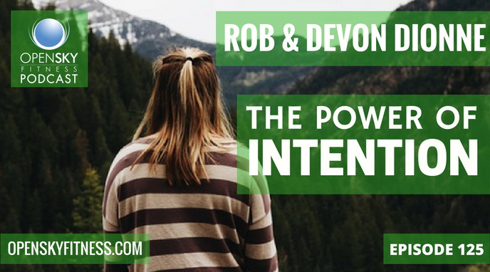 The Power of Intention Open Sky Fitness Podcast
