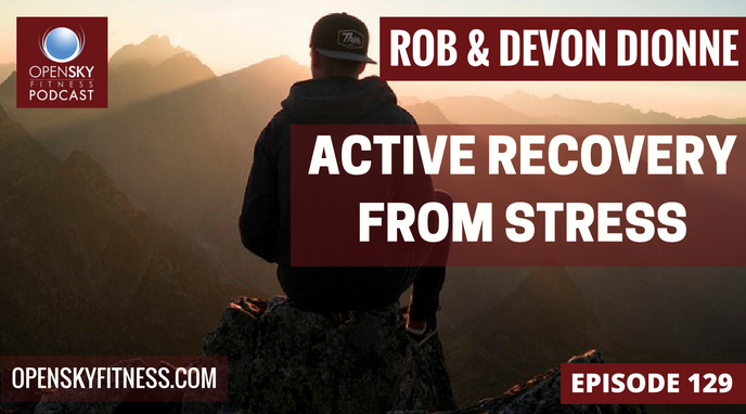Active Recovery From Stress Open Sky Fitness Podcast