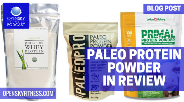 Paleo Protein Powder In Review Open Sky Fitness Blog