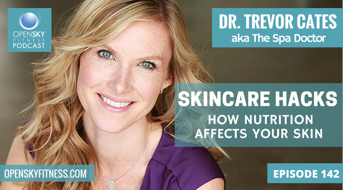 Trevor Cates: Skincare Hacks - How Nutrition Affects Your Skin - Ep. 142