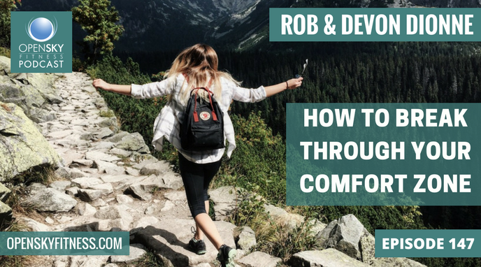 How To Break Through Your Comfort Zone - Ep. 147 Open Sky Fitness Podcast