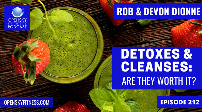 Detoxes cleanses are they worth it ep 212 open sky fitness malvernweather Image collections