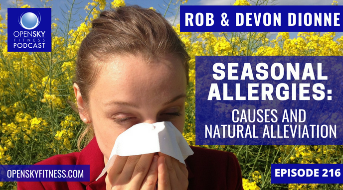 Seasonal Allergies_ Causes & Natural Alleviation - Ep. 216 OPEN SKY FITNESS PODCAST