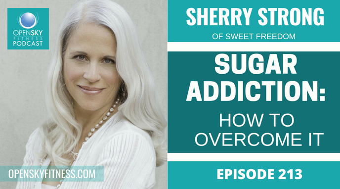 Sugar Addiction_ How to Overcome It with Sherry Strong - Ep. 213