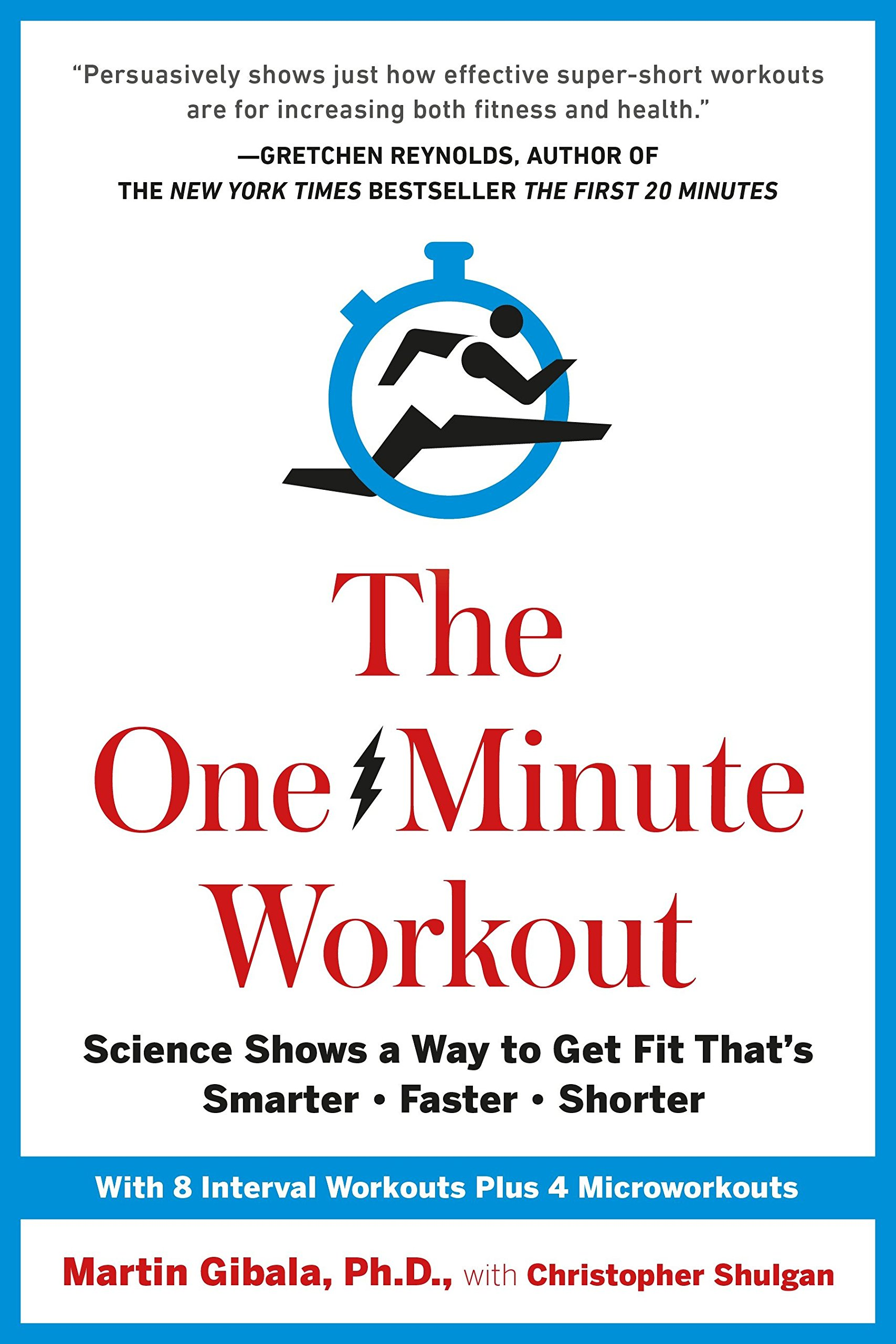 THE ONE-MINUTE WORKOUT BY DR. MARTIN GIBALA