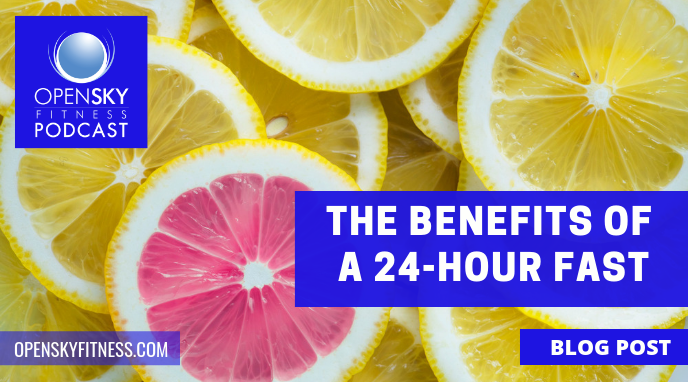 The Benefits of a 24-Hour Fast
